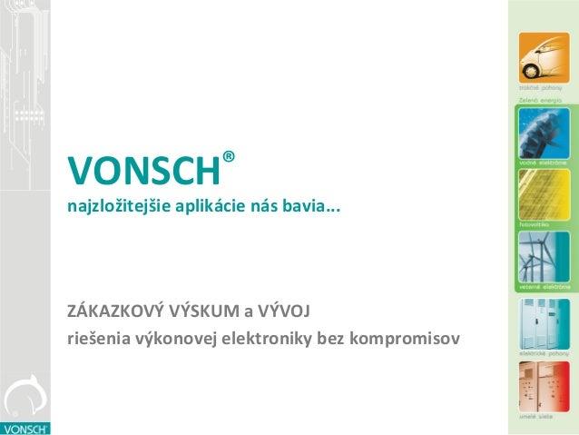 VONSCH® - Zákazkový vývoj