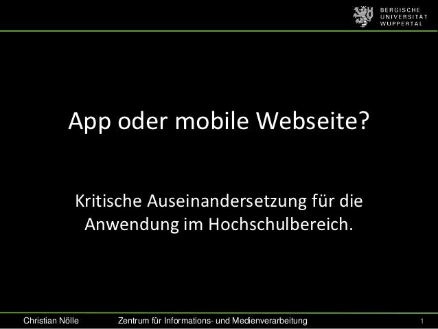 App oder mobile Webseite?             Kritische Auseinandersetzung für die              Anwendung im Hochschulbereich.Chri...