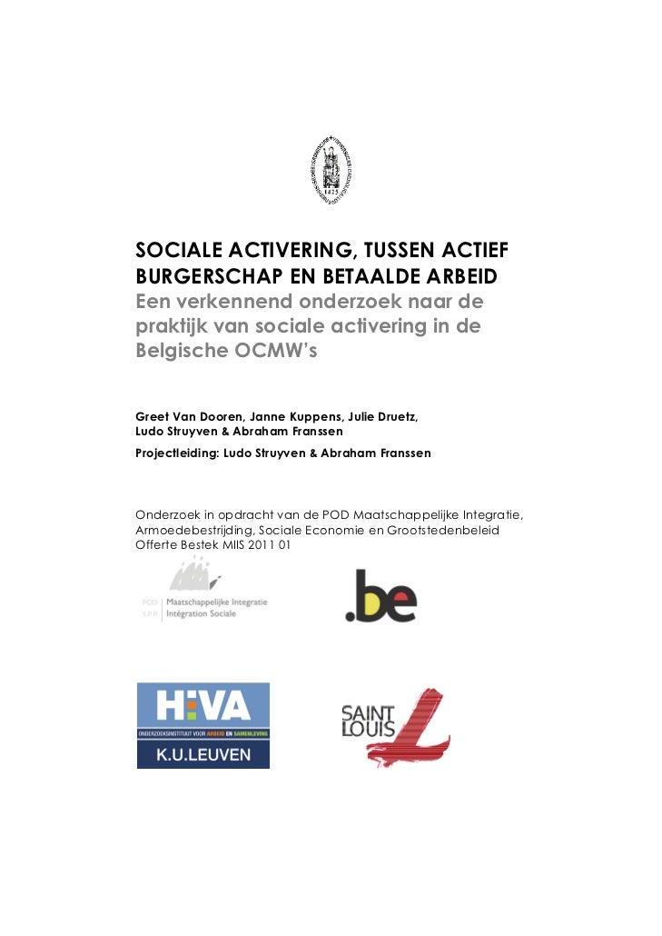 SOCIALE ACTIVERING, TUSSEN ACTIEFBURGERSCHAP EN BETAALDE ARBEIDEen verkennend onderzoek naar depraktijk van sociale active...