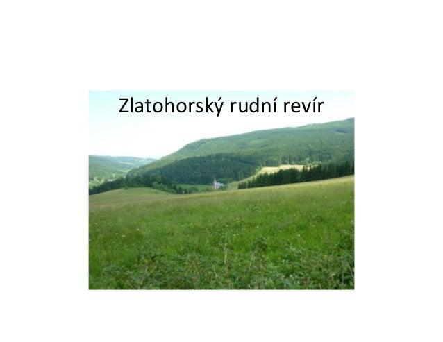 Zlatohorský rudní revír  příklad komplexu hornických kulturních památek