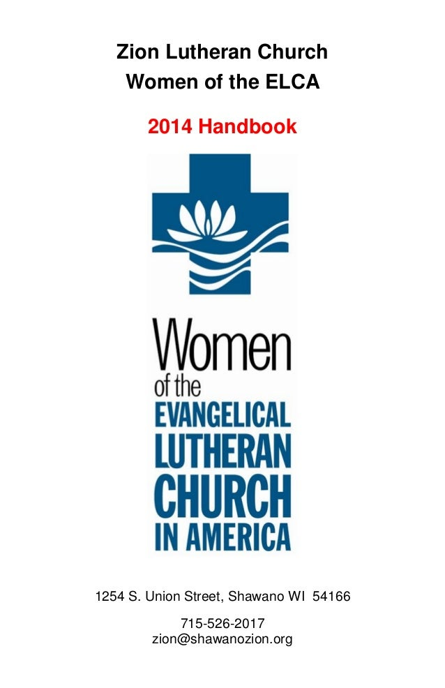 Zion Lutheran Church Women of the ELCA 2014 Handbook 1254 S. Union Street, Shawano WI 54166 715-526-2017 zion@shawanozion....