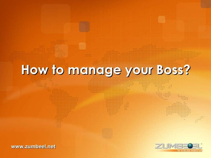 How to manage your Boss? www.zumbeel.net