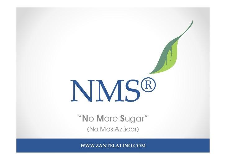 """NMS®""""No More Sugar"""" (No Más Azúcar)WWW.ZANTELATINO.COM"""