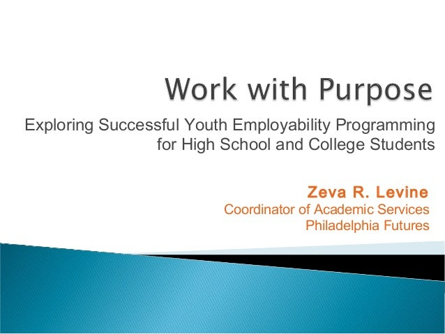 Exploring Successful Youth Employability Programming                for High School and College Students                  ...