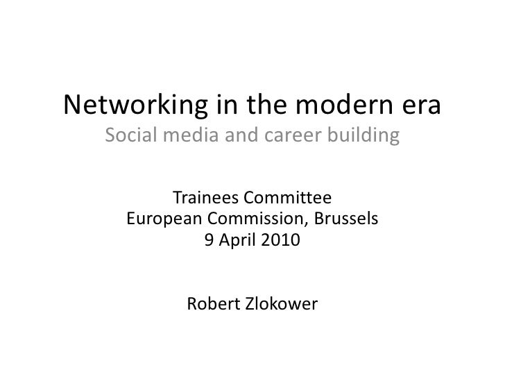 Networking in the modern era<br />Social media and career building<br />Trainees Committee<br />European Commission, Bruss...