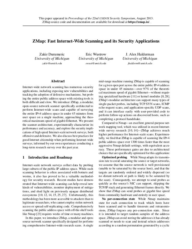 This paper appeared in Proceedings of the 22nd USENIX Security Symposium, August 2013. ZMap source code and documentation ...