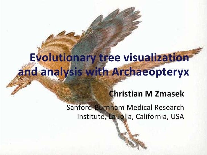 Evolutionary tree visualization and analysis with Archaeopteryx<br />Christian M Zmasek<br />Sanford-Burnham Medical Resea...