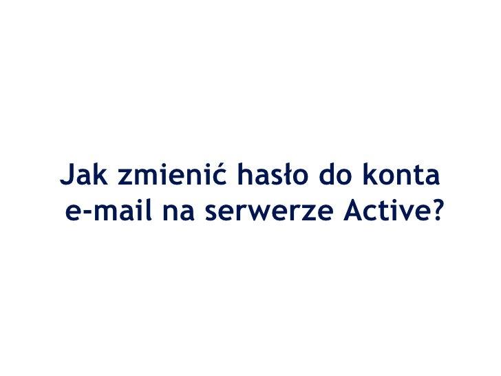 Jak zmienić hasło do konta  e-mail na serwerze Active?