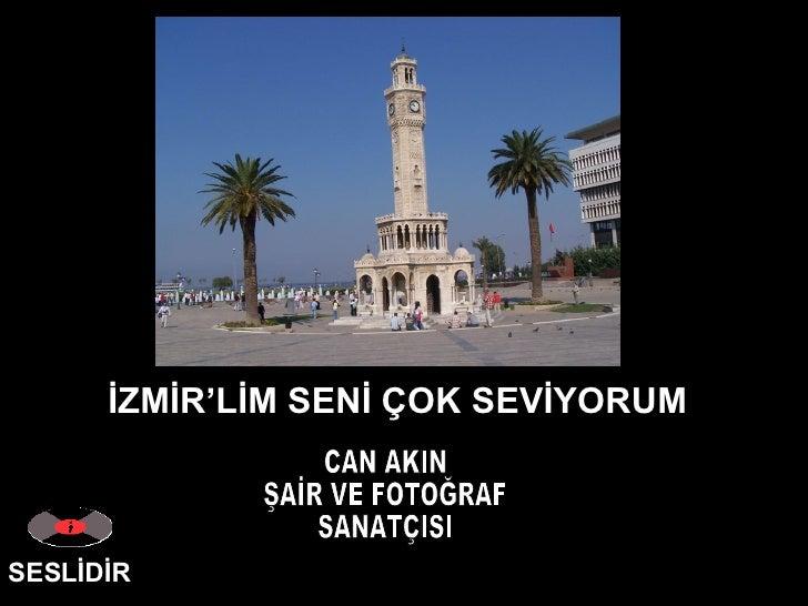059 - Can Akin - İzmir'lim seni çok seviyorum….
