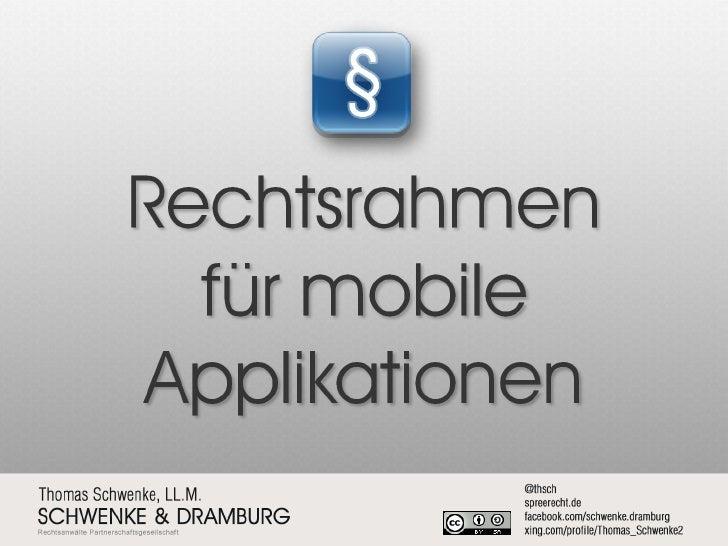 Thomas Schwenke, LL.M. (Auckland)  SCHWENKE & DRAMBURG  Rechtsanwälte, Berlin Marketing – Mobile-Commerce – Softwareen...