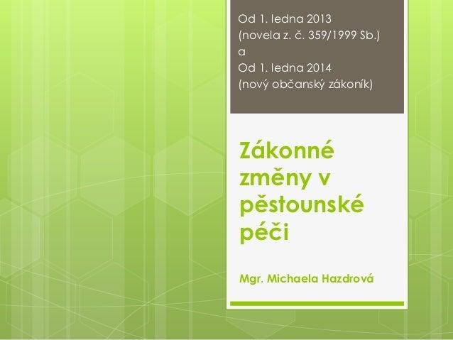 Změny v úpravě pěstounské péče - od 1. 1. 2013