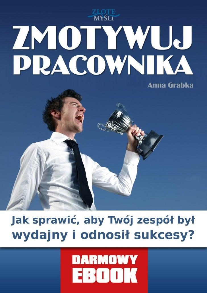 © Copyright for Polish edition by Wydawnictwo ZloteMysli.pl Data: 09.03.2010                      Darmowa publikacja, dost...