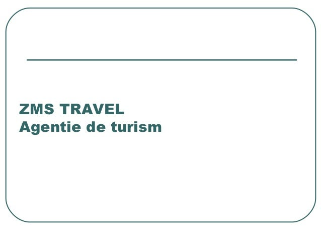 ZMS TRAVELAgentie de turism