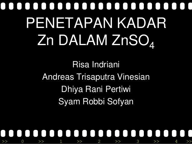 PENETAPAN KADAR          Zn DALAM ZnSO4                  Risa Indriani           Andreas Trisaputra Vinesian              ...