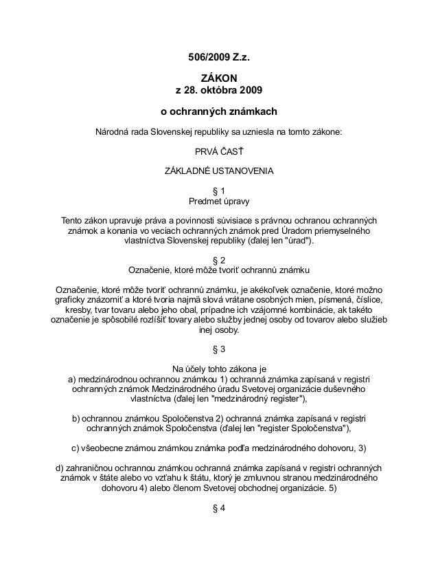 506/2009 Z.z. ZÁKON z 28. októbra 2009 o ochranných známkach Národná rada Slovenskej republiky sa uzniesla na tomto zákone...