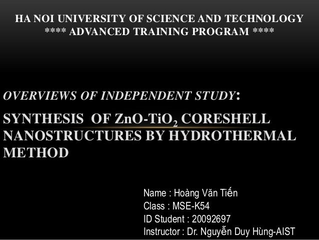 HA NOI UNIVERSITY OF SCIENCE AND TECHNOLOGY **** ADVANCED TRAINING PROGRAM ****  OVERVIEWS OF INDEPENDENT STUDY:  SYNTHESI...