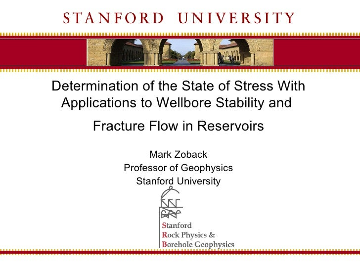 Determination of the State of Stress With  Applications to Wellbore Stability and       Fracture Flow in Reservoirs       ...