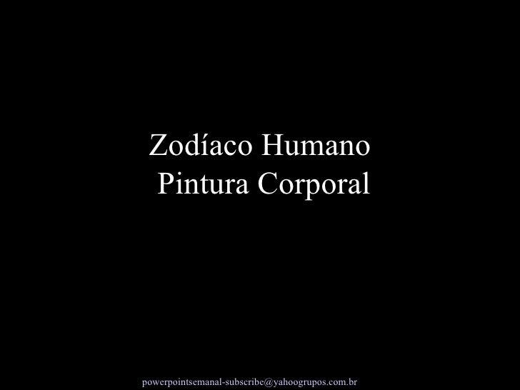 Zodíaco Humano  Pintura Corporal