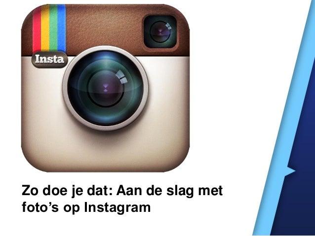 Zo doe je dat: Aan de slag met Instagram