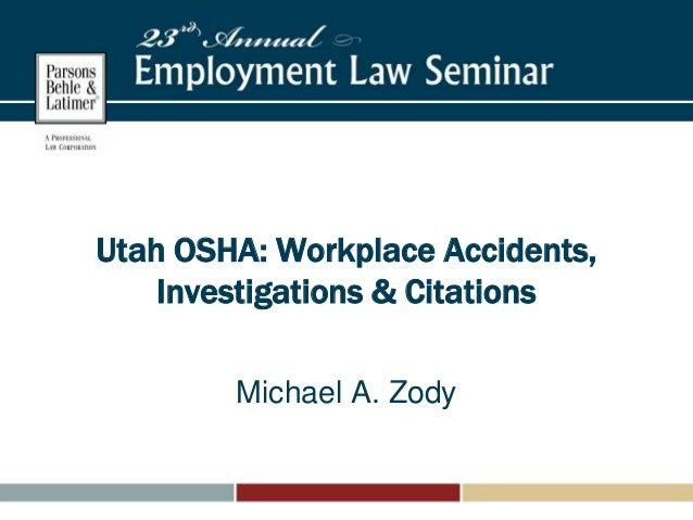 Utah OSHA: Workplace Accidents,Investigations & CitationsMichael A. Zody
