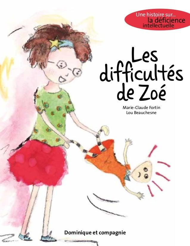 Dominique et compagnie Une histoire sur... la déficience intellectuelle Les difficultés deZoéMarie-Claude Fortin Lou Beauc...