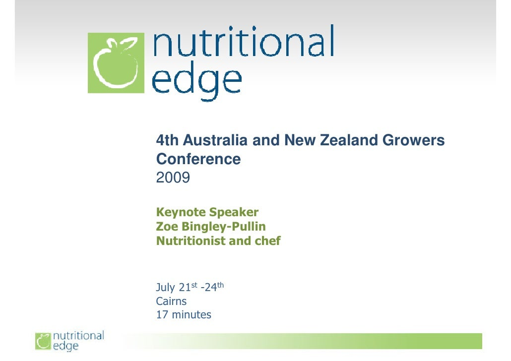 4th Australia and New Zealand Growers Conference 2009  Keynote Speaker Zoe Bingley-Pullin Nutritionist and chef   July 21s...