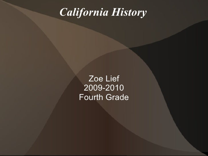 California History Zoe Lief 2009-2010 Fourth Grade