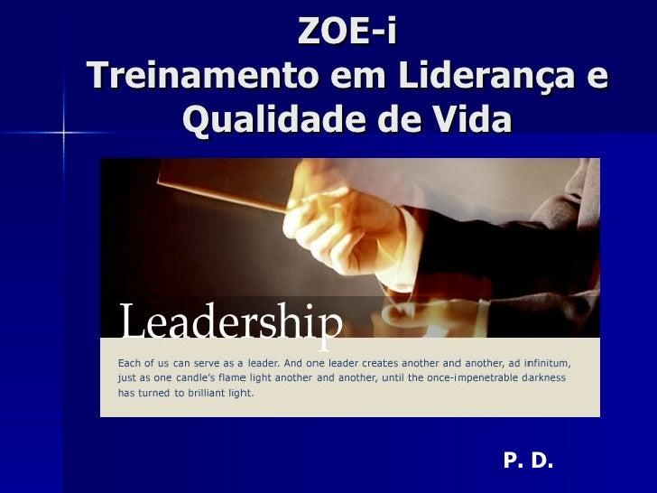 ZOE-i  Treinamento em Liderança e Qualidade de Vida P. D.