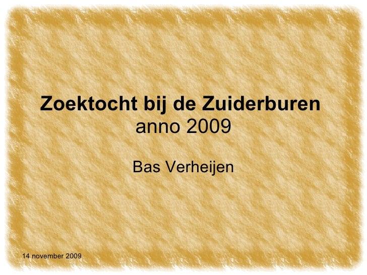 Zoektocht bij de Zuiderburen   anno 2009 Bas Verheijen