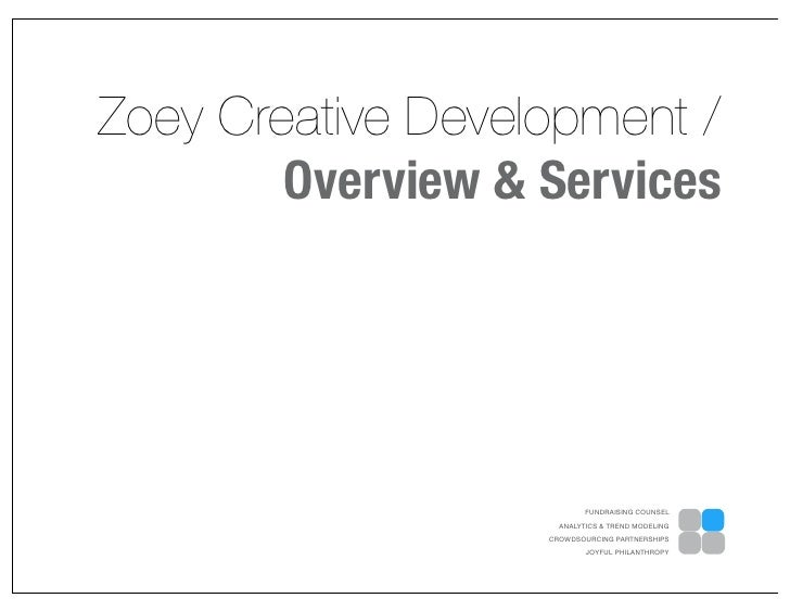 Zoey Creative Development /        Overview & Services                           FUNDRAISING COUNSEL                     A...
