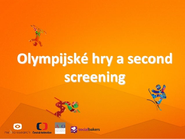 Olympijské	   hry	   a	   second	    screening