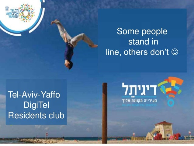 Some people stand in line, others don't   Tel-Aviv-Yaffo DigiTel Residents club