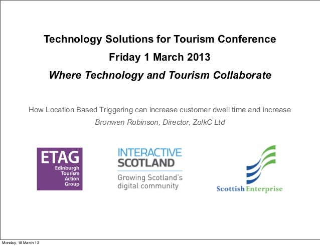 Technology Solutions for Tourism Conference                                   Friday 1 March 2013                      Whe...
