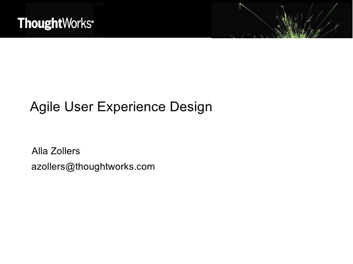 Agile User Experience Design Alla Zollers [email_address]