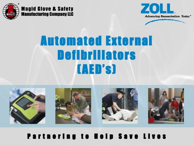 P a r t n e r i n g t o H e l p S a v e L i v e s Automated External Defibrillators (AED's)