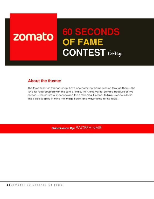 1 | Z o m a t o : 6 0 S e c o n d s O f F a m e60 SECONDSOF FAMECONTESTAbout the theme:The three scripts in this document ...
