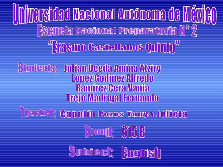 """Universidad Nacional Autónoma de México Escuela Nacional Preparatoria N° 2  """"Erasmo Castellanos Quinto"""" Students..."""