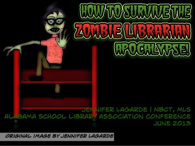 How to Survive the Zombie Librarian Apocalypse!