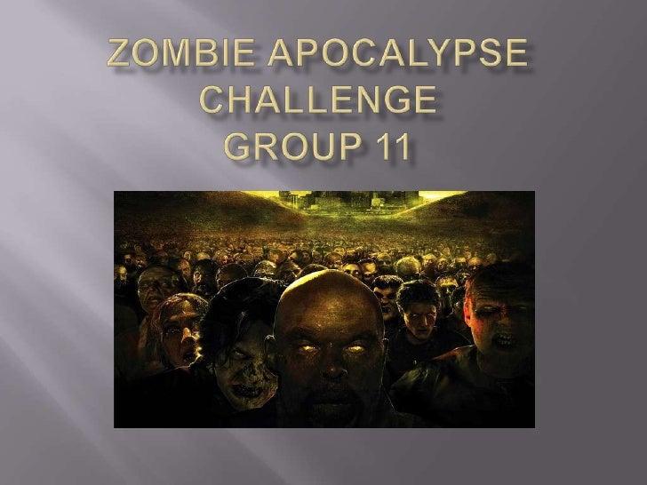 Zombie apocalypse challenge Group11