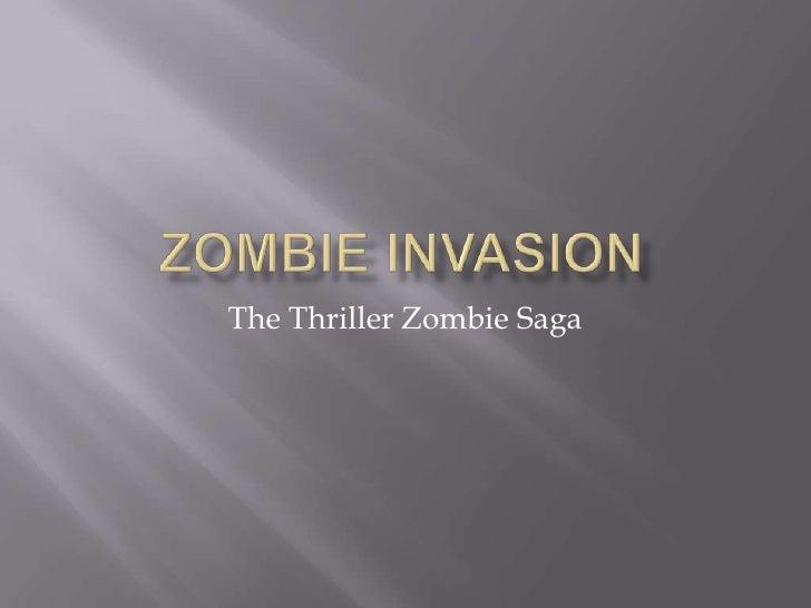 ZOMBIE INVASION<br />The Thriller Zombie Saga<br />