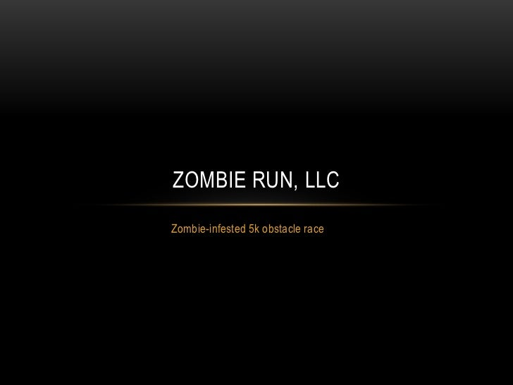 ZOMBIE RUN, LLCZombie-infested 5k obstacle race