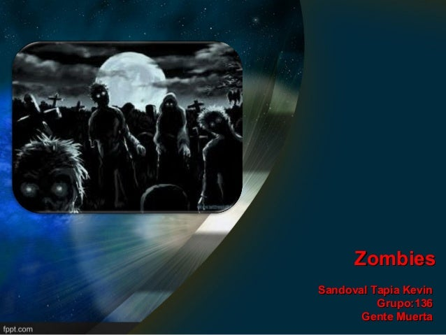 ZombiesSandoval Tapia Kevin          Grupo:136       Gente Muerta