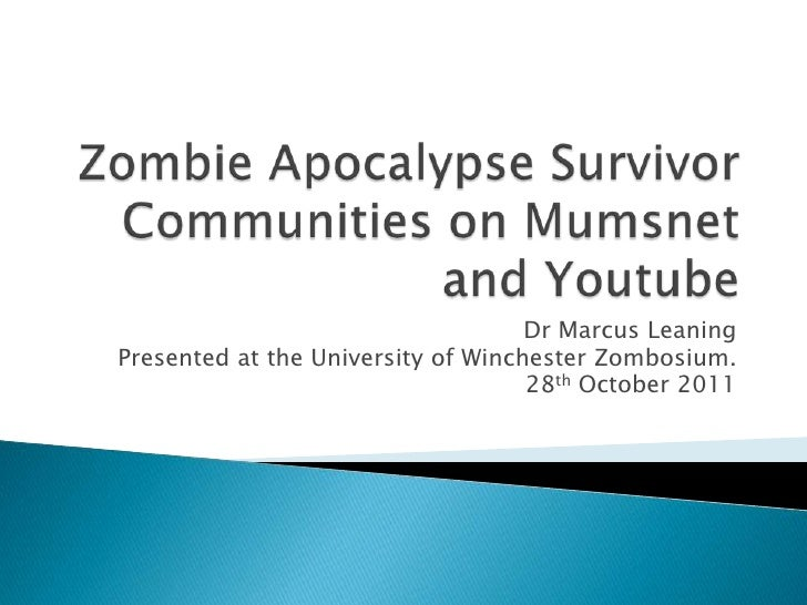 Dr Marcus LeaningPresented at the University of Winchester Zombosium.                                    28th October 2011