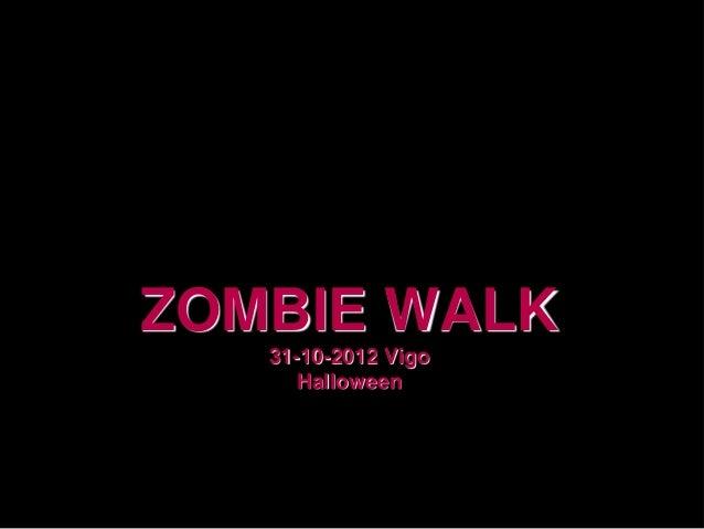 ZOMBIE WALK   31-10-2012 Vigo      Halloween