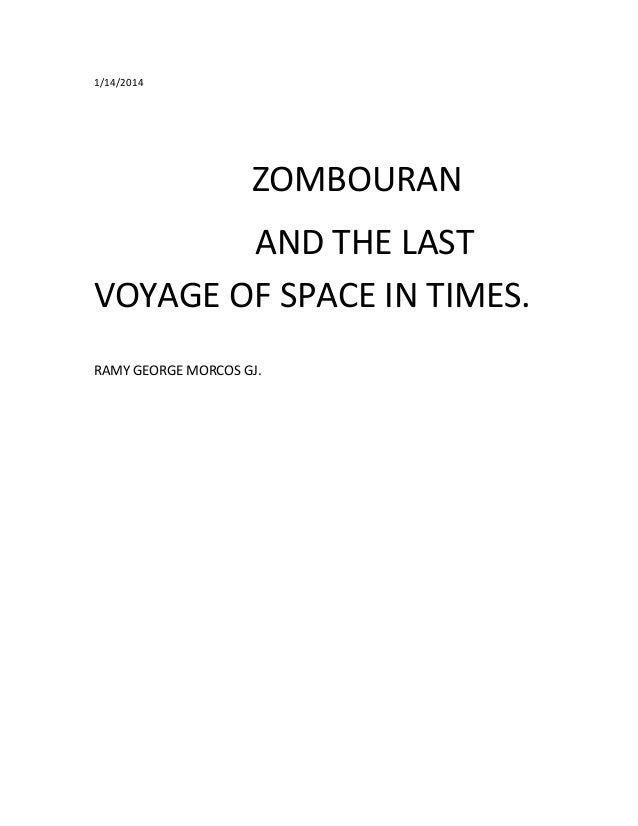 1/14/2014  ZOMBOURAN AND THE LAST VOYAGE OF SPACE IN TIMES. RAMY GEORGE MORCOS GJ.