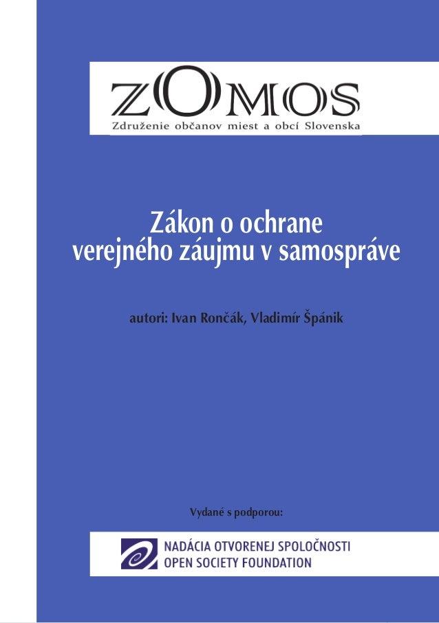 Zákon o ochrane verejného záujmu v samospráve Zákon o ochrane verejné- ho záujmu v samospráve autori: Ivan Rončák, Vladimí...