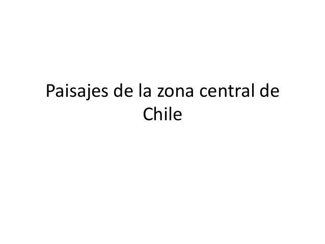 Paisajes de la zona central de Chile
