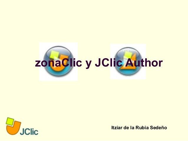 zonaClic y JClic Author Itziar de la Rubia Sedeño
