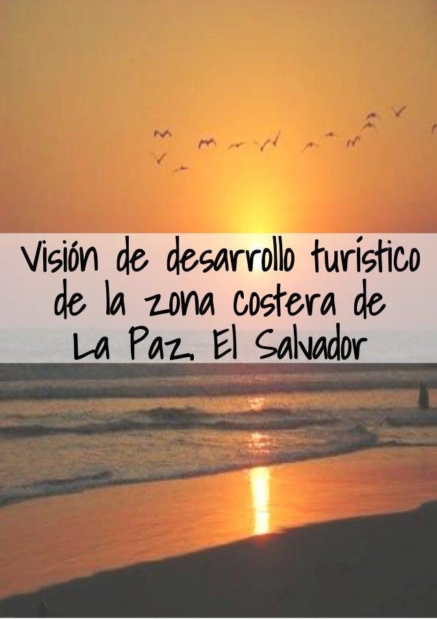 Visión de desarrollo turístico  de la zona costera de    La Paz, El Salvador