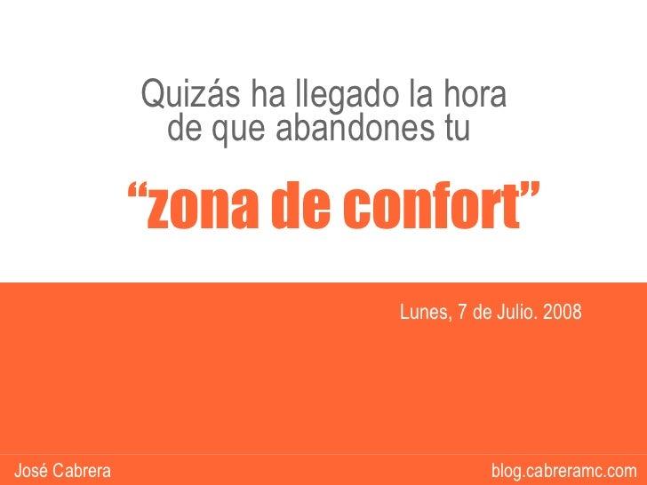 """Quizas ha llegado la hora de que dejes tu """"Zona de Confort"""""""